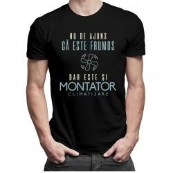 Nu de ajuns că este frumos, dar este și montator climatizare - T-shirt pentru bărbați
