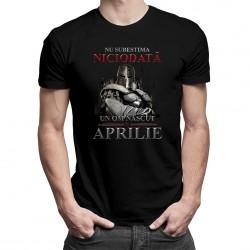 Nu subestima niciodată  un om născut în aprilie