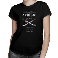 Sunt tipa din aprilie. Trăiesc într-o lume magică unde râsul este lipsit de griji - tricou pentru femei cu imprimeu