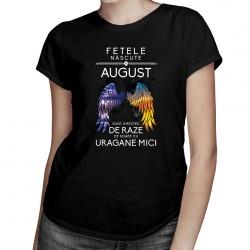 Fetele născute în august sunt amestec de raze de soare cu uragane mici - tricou pentru femei cu imprimeu