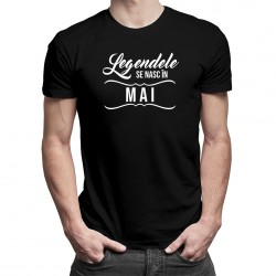 Legendele se nasc în mai  - tricou bărbătesc cu imprimeu