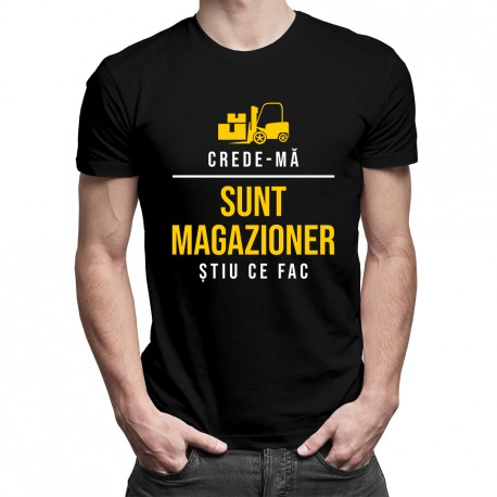 Crede-mă, sunt magazioner, știu ce fac - T-shirt pentru bărbați