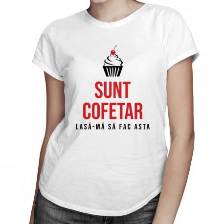Sunt cofetar - lasă-mă să fac asta - tricou bărbătesc cu imprimeu