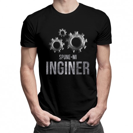 Spune-mi inginer - T-shirt pentru bărbați