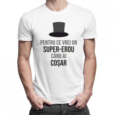 Pentru ce vrei un super-erou, când ai coșar - T-shirt pentru bărbați