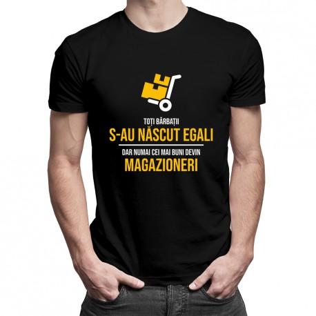 Toți bărbații s-au născut egali, dar numai cei mai buni devin magazioneri - T-shirt pentru bărbați