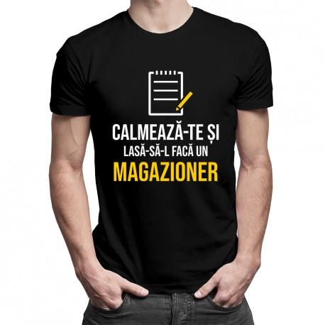 Calmează-te și lasă-să-l facă un magazioner - T-shirt pentru bărbați