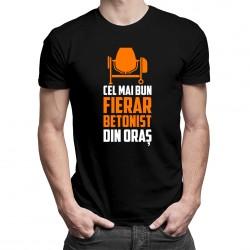 Cel mai bun fierar betonist din oraș - T-shirt pentru bărbați