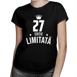 27 ani Ediție Limitată - T-shirt pentru bărbați și femei - un cadou de ziua ta