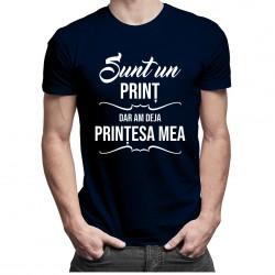 Sunt un prinț, dar am deja prințesa mea - T-shirt pentru bărbați
