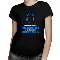 Dacă ai lucrat deja ca telemarketer - T-shirt pentru femei