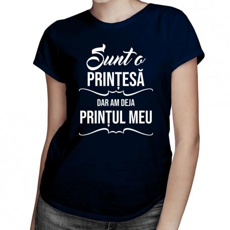 Sunt o prințesă, dar am deja prințul meu - T-shirt pentru femei