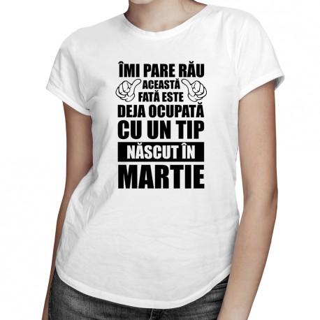 Îmi pare rău, această fată este deja ocupată cu un tip născut în martie - T-shirt pentru femei