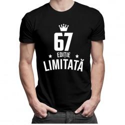 67 ani Ediție Limitată - T-shirt pentru bărbați și femei - un cadou de ziua ta