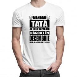 Mândru tată al unui super fiu născut în decembrie - tricou bărbătesc cu imprimeu