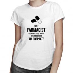 Farmacist - recunoaşte că am dreptate - T-shirt pentru femei