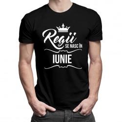 Regii se nasc în iunie - tricou bărbătesc cu imprimeu