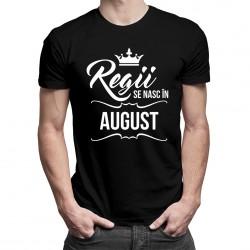 Regii se nasc în august - tricou bărbătesc cu imprimeu
