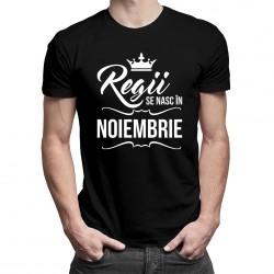 Regii se nasc în noiembrie - tricou bărbătesc cu imprimeu