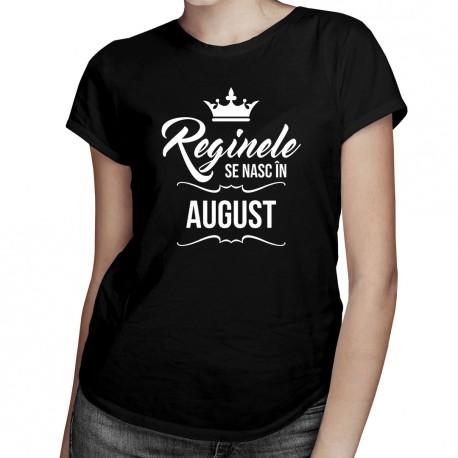Reginele se nasc în august