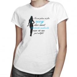 Nu-mi place să fiu sexy, dar sunt asistentă medicală, așa că nu pot altfel - T-shirt pentru femei