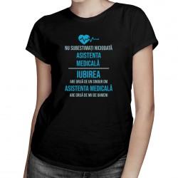 Nu subestimați niciodată asistenta medicală-Iubirea are grijă de un singur om - T-shirt pentru femei