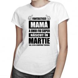 Fantastică Mamă a unui fiu super născut martie - T-shirt pentru femei
