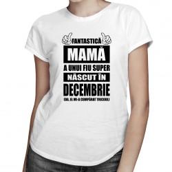 Fantastică Mamă a unui fiu super născut decembrie - T-shirt pentru femei