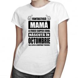 Fantastică Mamă a fiicei super cool născută în octombrie - T-shirt pentru femei